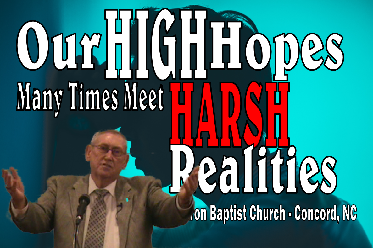 Our High Hopes many times meet Harsh Realities Sermon