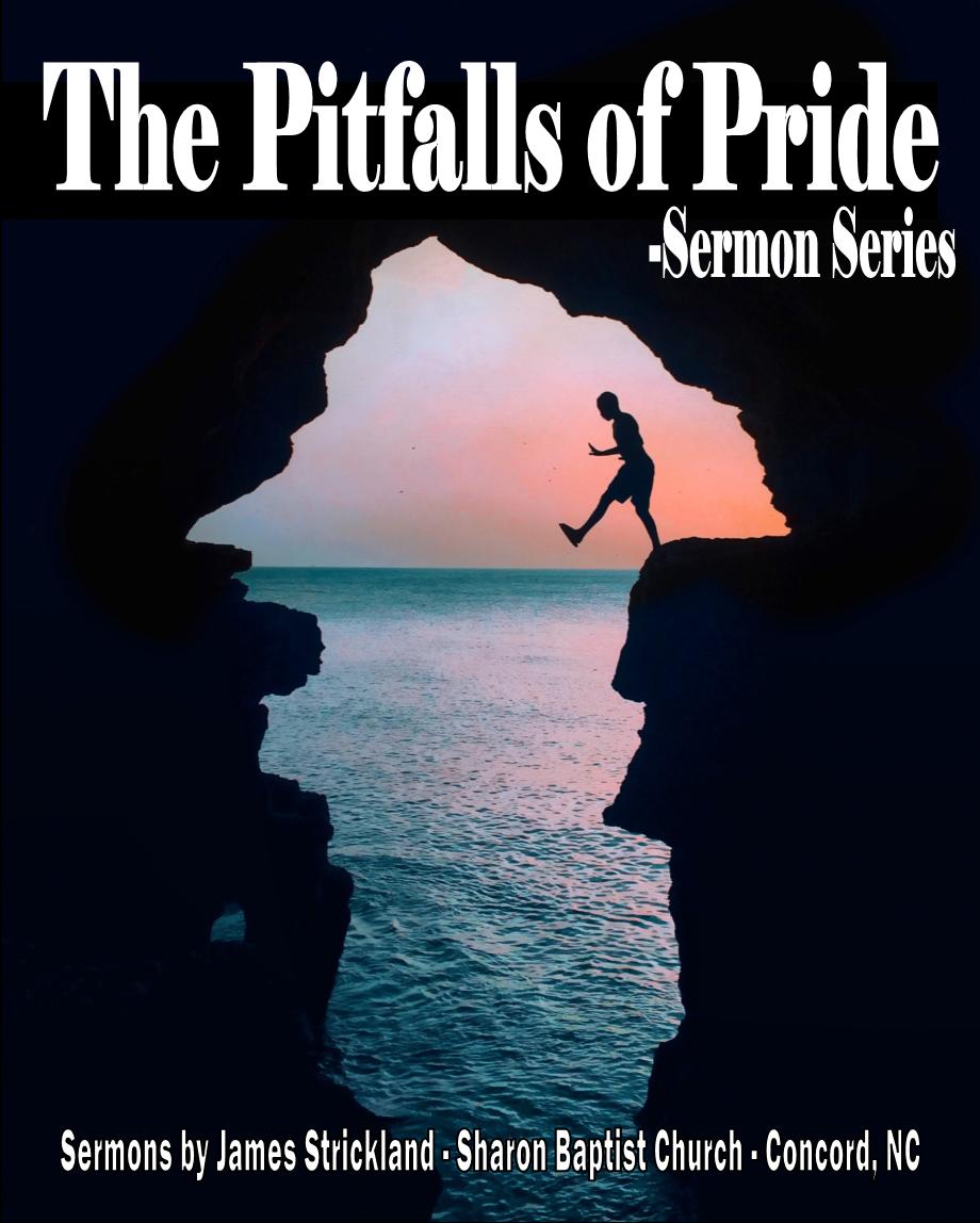The Pitsalls of Pride Sermon Series