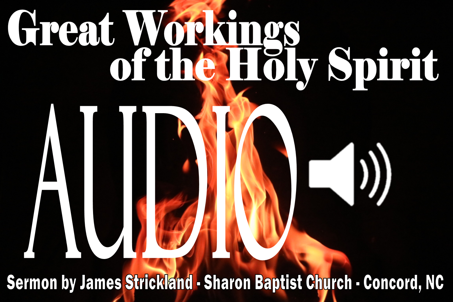 Great Workings of the Holy Spirit Sermon by James Strickland