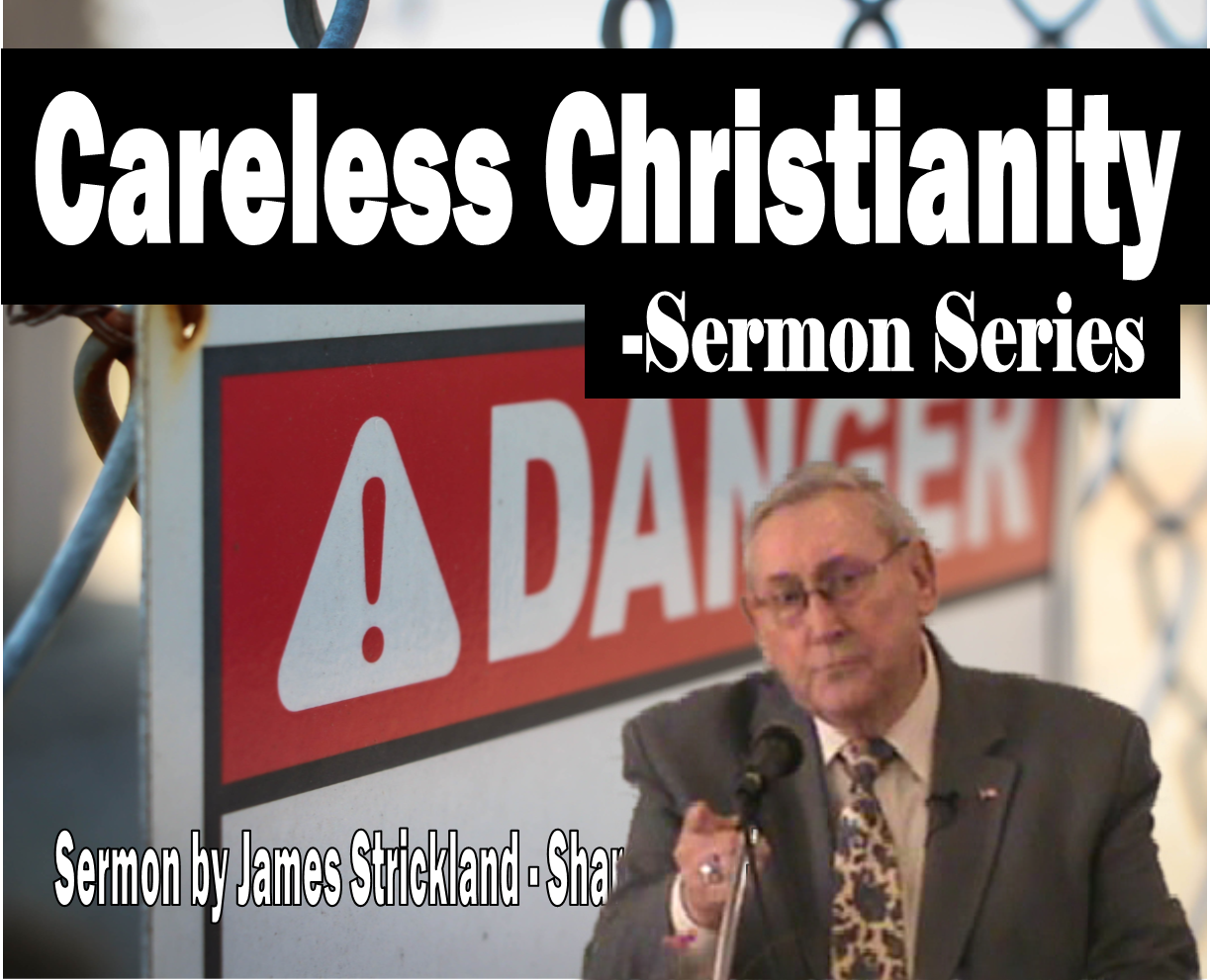 Sermon Series Careless Christianity by James Strickland