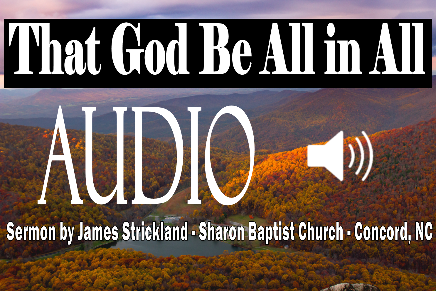 That God Be All in All Sermon by James Strickland