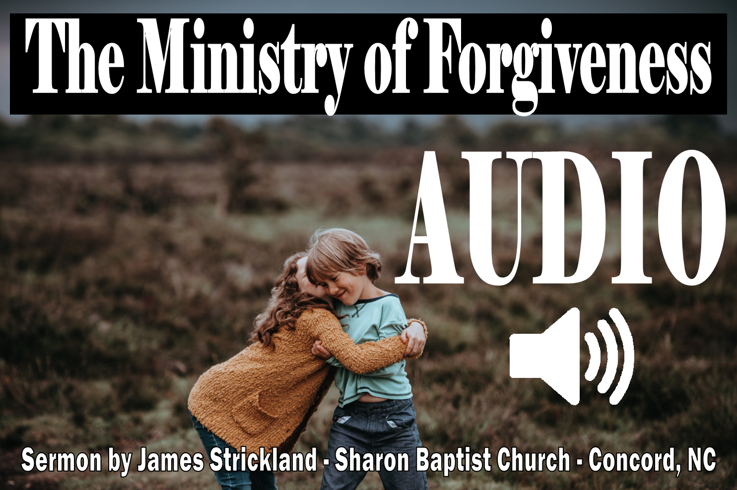The Ministry of Forgiveness Sermon Audio