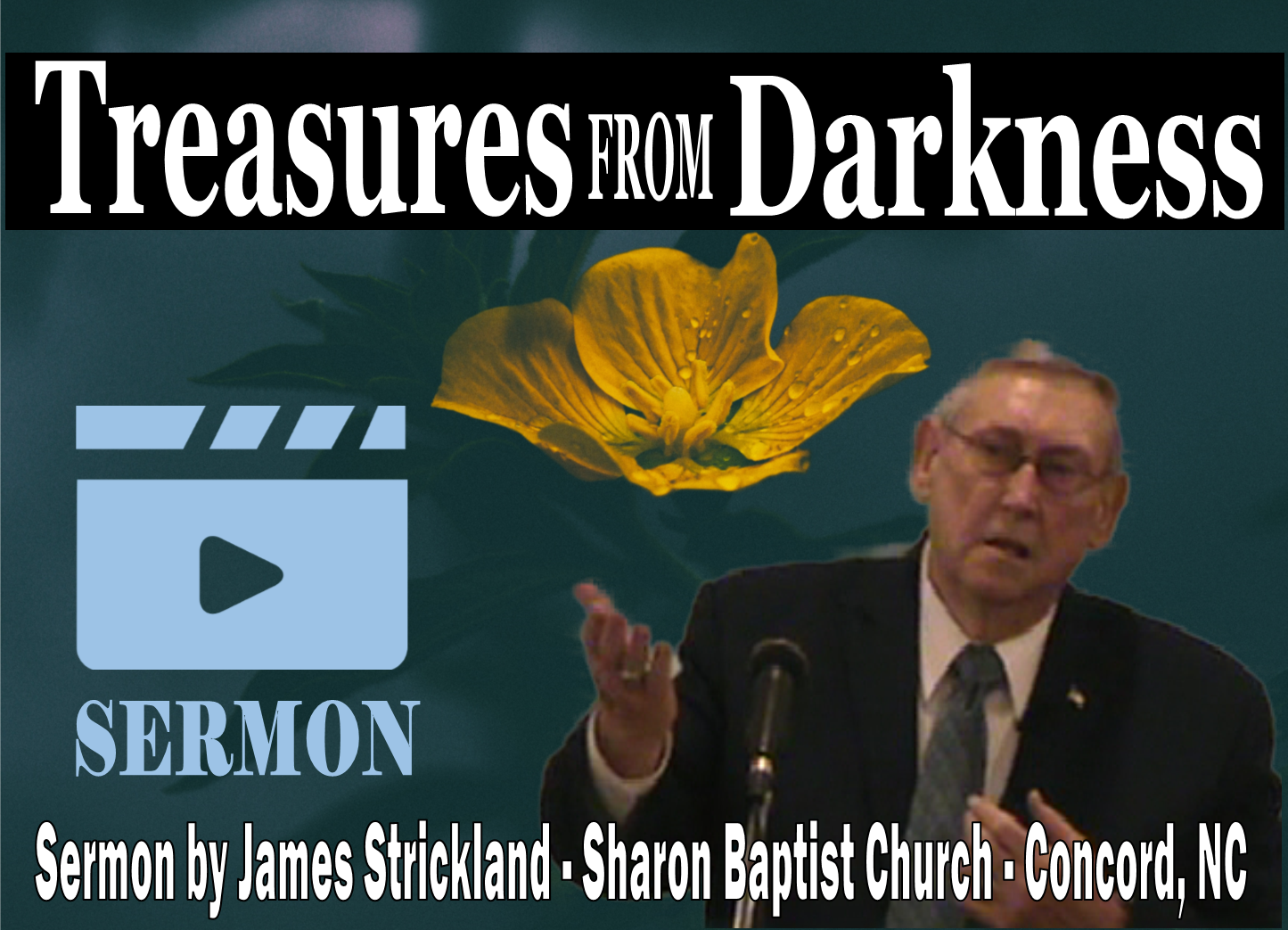 Treasures from the Darkness - Sermon by James Strickland at Sharon Baptist Church