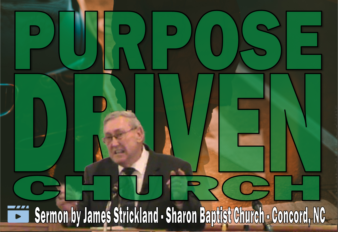 Purpose Driven Chruch - Sermon by James Strickland at Sharon Baptist Church