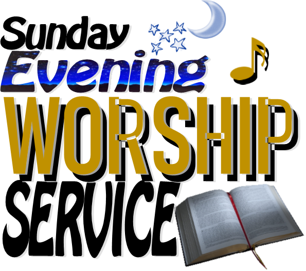 Sunday Evening Worship Service