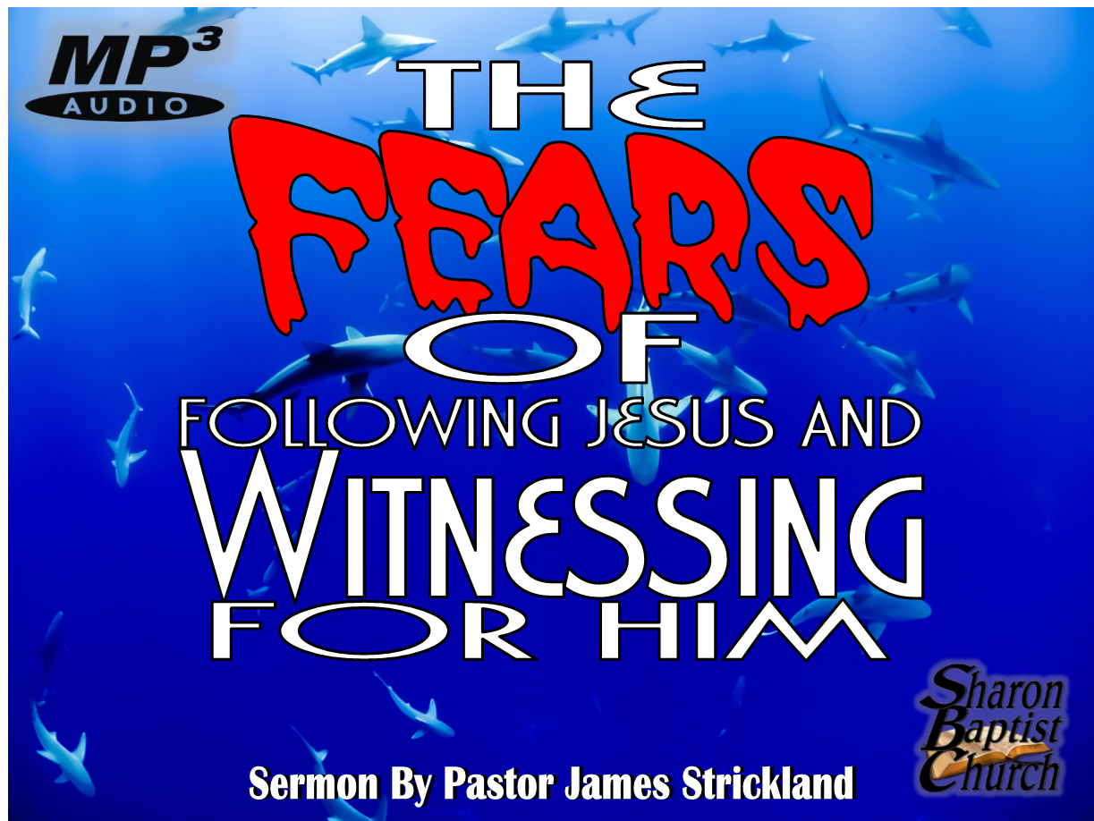 Fears of following Jesus and Witnessing for Him AUDIO