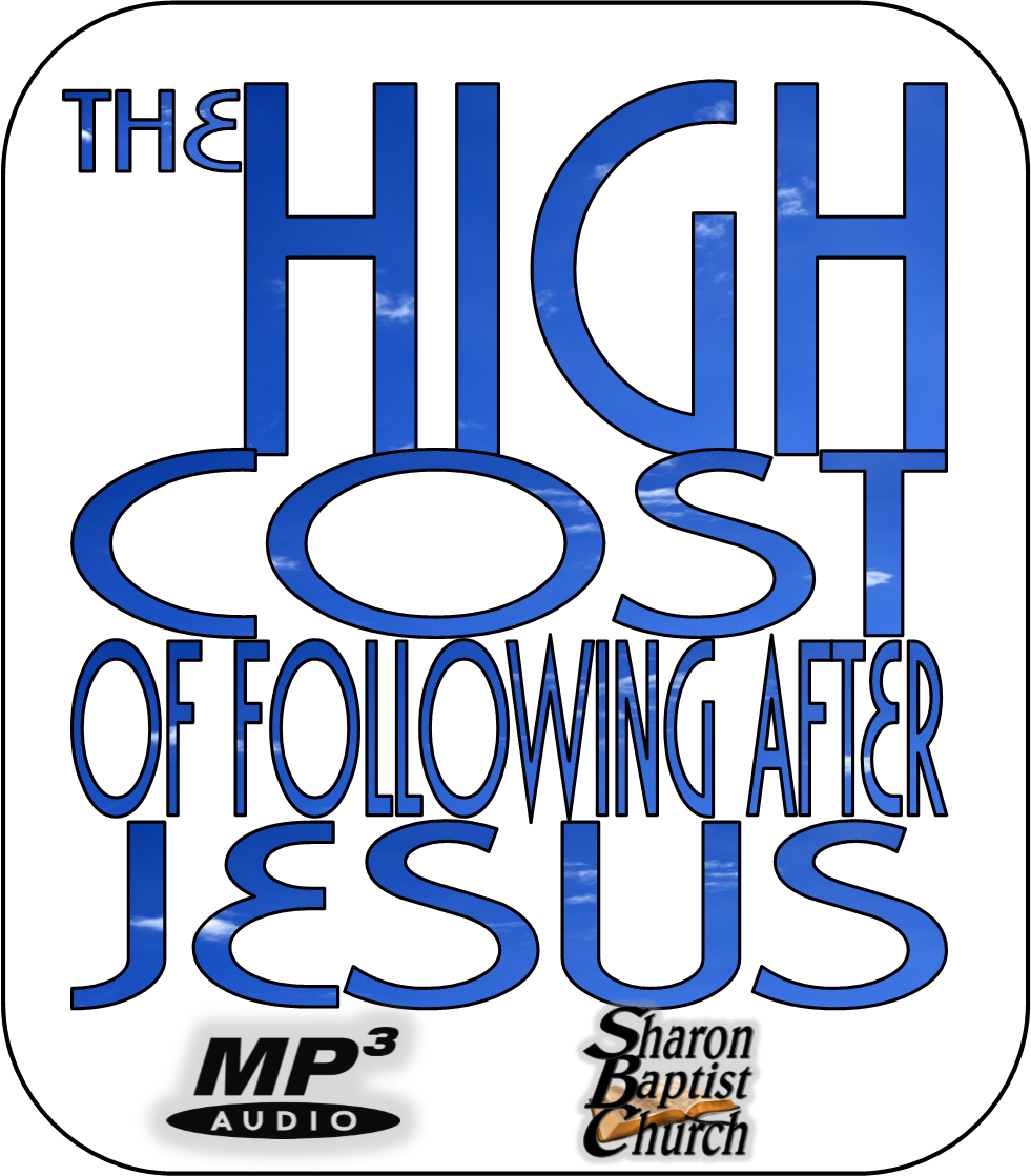 The High Cost of Following After Jesus Sermon by James Strickland at Sharon Baptist Concord