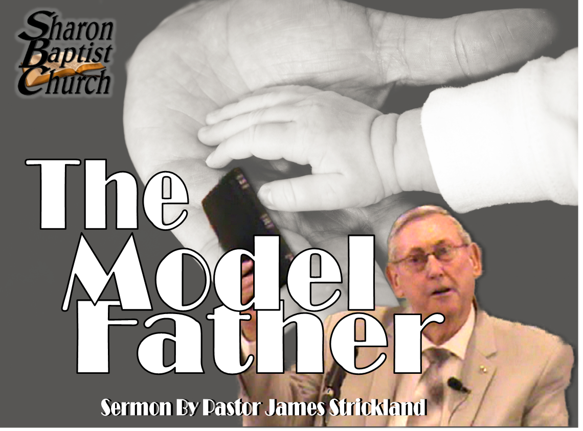 The Model Father - Fathers Day 2019 Sermon by James Strickland VIDEO