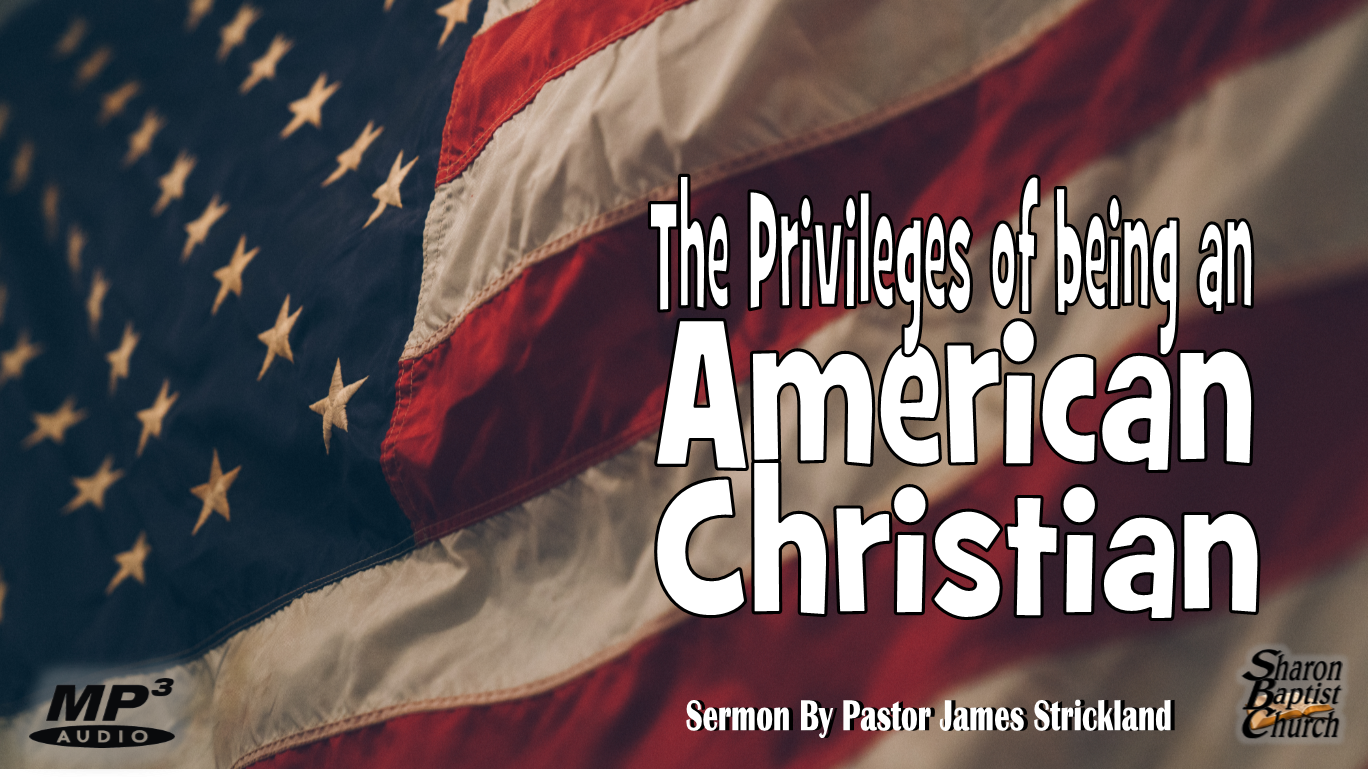 The privileges of being an American Christian Sermon Aduio