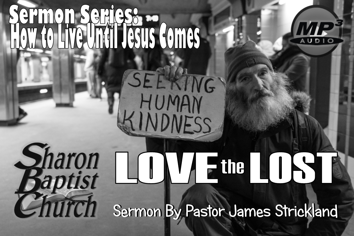 How to Live Until Jesus Comes Sermon Series: Love the Lost