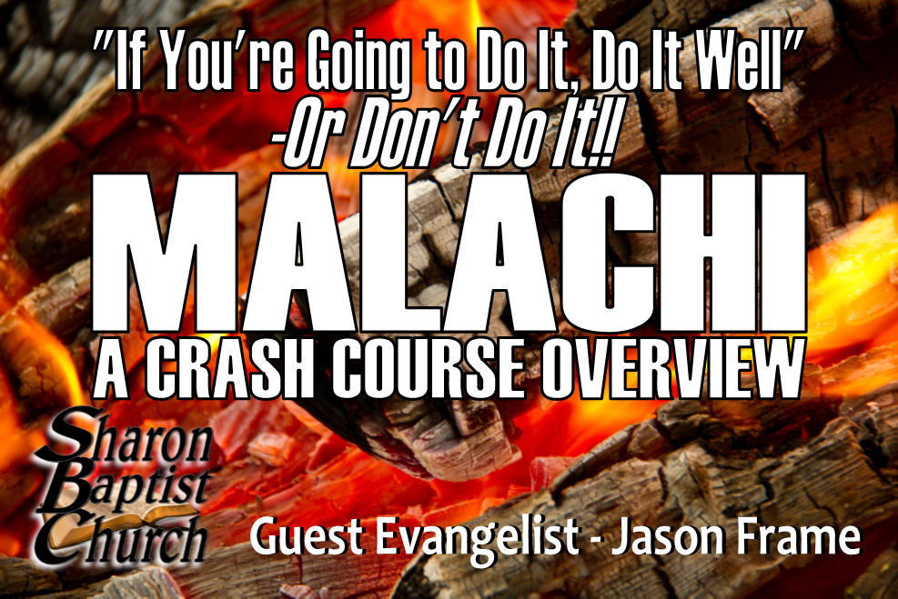 Malachi - 10-20-19 Jason Sermon Malachi Overview Crash course