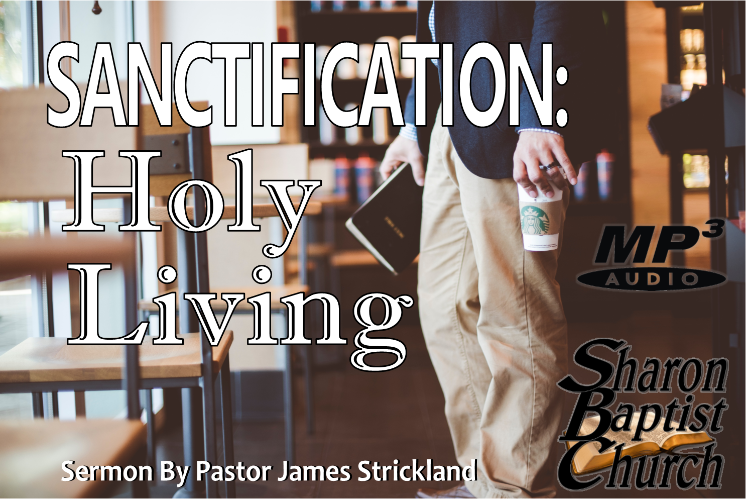 Sanctification or Holy Living - John 17 6-19 - SERMON