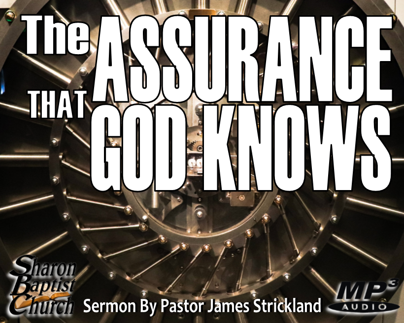 The Assurance God Knows - 9-4-19 Sermon AUDIO MP3
