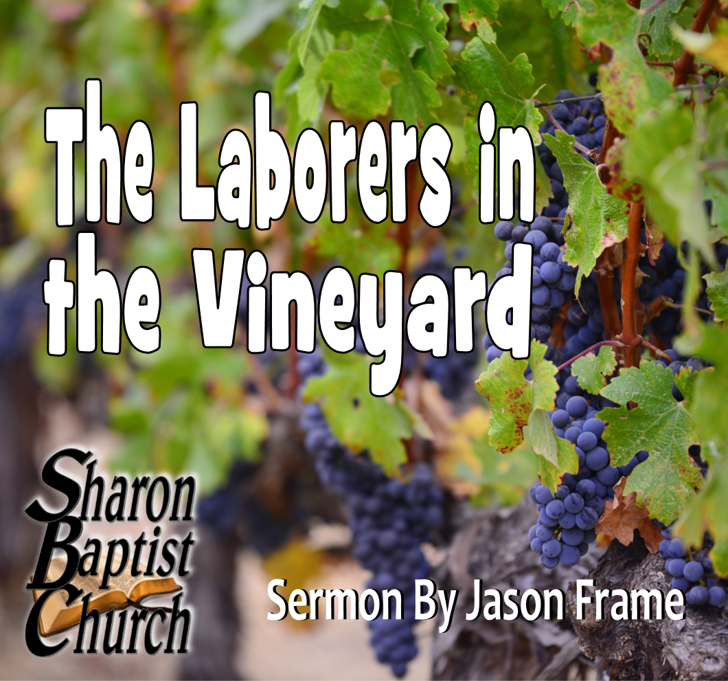 The Laborers in the Vineyard - Sermon by Guest Jason Frame
