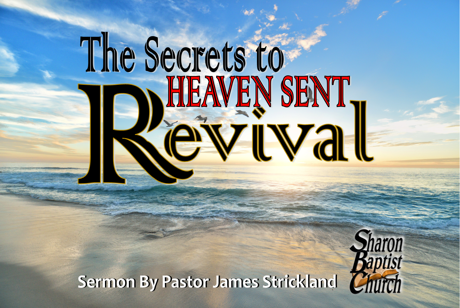 The Secrets to Heaven Sent Revival SERMON by James Strickland