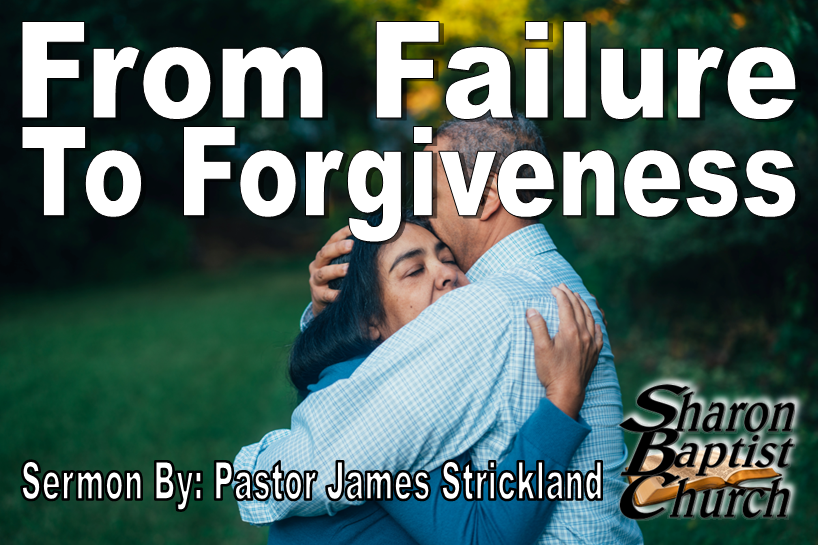 From Failure to Forgiveness Sermon