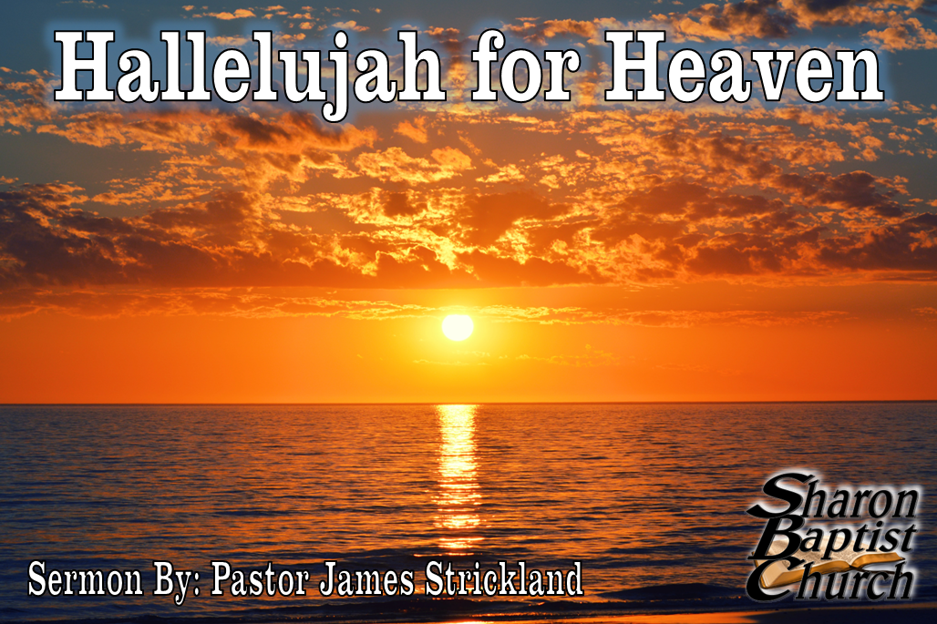Hallelujah for Heaven sermon by James Stricklad